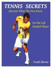 Tennis Secrets for the Left Handed Player