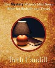The Mystery Writer's Mini Story Bible for Bedside and Travel