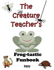 The Creature Teacher's Frog-Tastic Funbook (Easy)