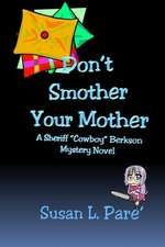 Don't Smother Your Mother