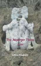 The Asperger Twins a Play:  Get Noticed Get Hired