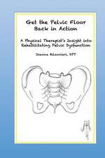 Get the Pelvic Floor Back in Action