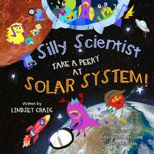 Silly Scientists Take a Peeky at the Solar System!