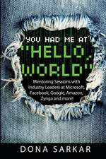 You Had Me at Hello World