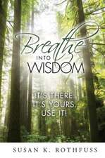 Breathe Into Wisdom