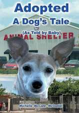 Adopted - A Dog's Tale