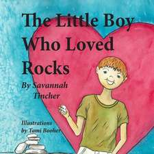 The Little Boy Who Loved Rocks