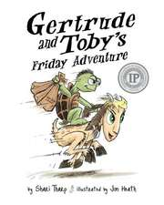 Gertrude and Toby's Friday Adventure