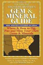 Southeast Treasure Hunter's Gem and Mineral Guide: Where and How to Dig, Pan and Mine Your Own Gems and Minerals