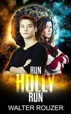 Run Holly Run