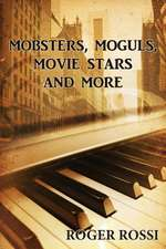 Mobsters, Moguls, Movie Stars, and More