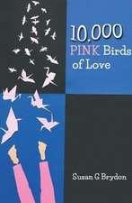10,000 Pink Birds of Love