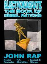 Electromagnate the Book of Rebel Nations (Hardcover Edition)
