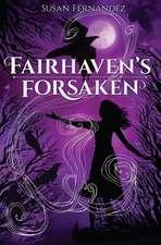 Fairhaven's Forsaken