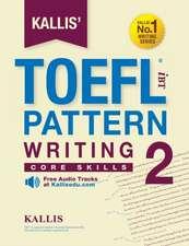Kallis' TOEFL Ibt Pattern Writing 2