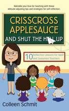 Crisscross Applesauce and Shut the Hell Up
