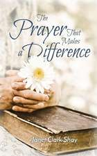 The Prayer That Makes a Difference