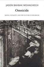 Omnicide – Mania, Fatality, and the Future–in–Delirium