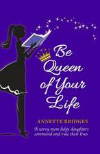 Be Queen of Your Life