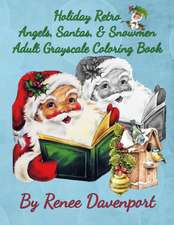 Holiday Retro Angels, Santas, & Snowmen Adult Grayscale Coloring Book