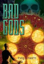 Bad Gods