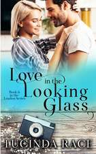 Love in the Looking Glass: Book Six in The Loudon Series