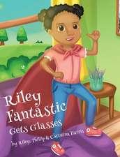 Riley Fantastic Gets Glasses