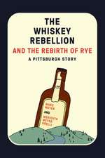 The Whiskey Rebellion and the Rebirth of Rye