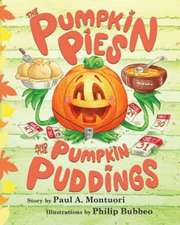 The Pumpkin Pies and The Pumpkin Puddings