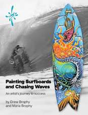 Painting Surfboards and Chasing Waves