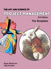 The Art and Science of Project Management: Templates
