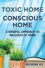 Toxic Home/Conscious Home