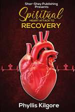 Spiritual Heart Attack to Recovery