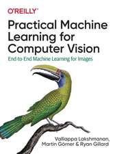 Practical Machine Learning for Computer Vision