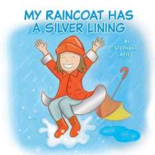 My Raincoat Has a Silver Lining