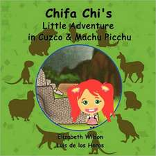 Chifa Chi's Little Adventure in Cuzco & Machu Picchu