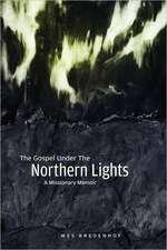 The Gospel Under the Northern Lights