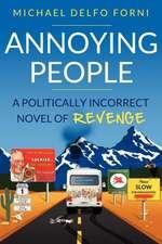 Annoying People:  A Novel of Conservative Revenge