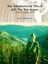 The Adventures of Tom & Jeff, the Boy Scouts (Now in Larger Print)