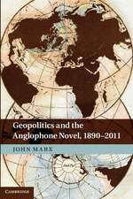 Geopolitics and the Anglophone Novel, 1890–2011