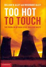 Too Hot to Touch: The Problem of High-Level Nuclear Waste