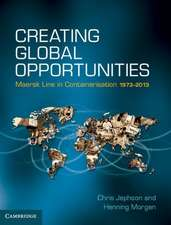 Creating Global Opportunities: Maersk Line in Containerisation 1973–2013