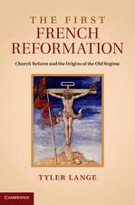The First French Reformation: Church Reform and the Origins of the Old Regime