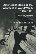 American Writers and the Approach of World War II, 1935–1941: A Literary History