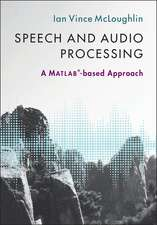 Speech and Audio Processing: A MATLAB®-based Approach