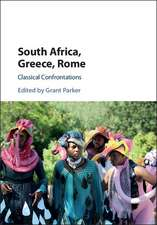 South Africa, Greece, Rome: Classical Confrontations
