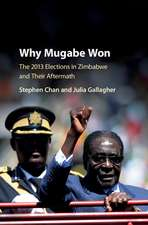 Why Mugabe Won: The 2013 Elections in Zimbabwe and their Aftermath