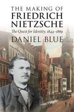 The Making of Friedrich Nietzsche: The Quest for Identity, 1844–1869