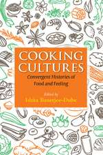 Cooking Cultures: Convergent Histories of Food and Feeling