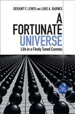 A Fortunate Universe: Life in a Finely Tuned Cosmos